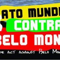 Ato Mundial de Luta Contra Belo Monte dia 20! Participe!!!