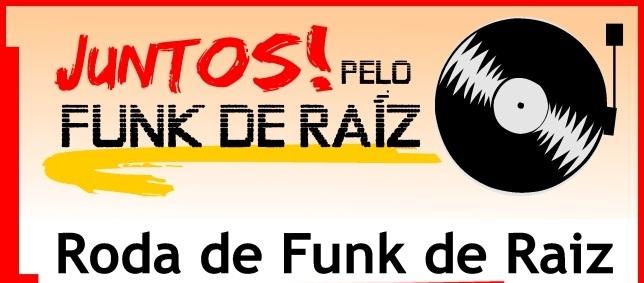 Juntos! Pelo Funk de Raiz no Rio!