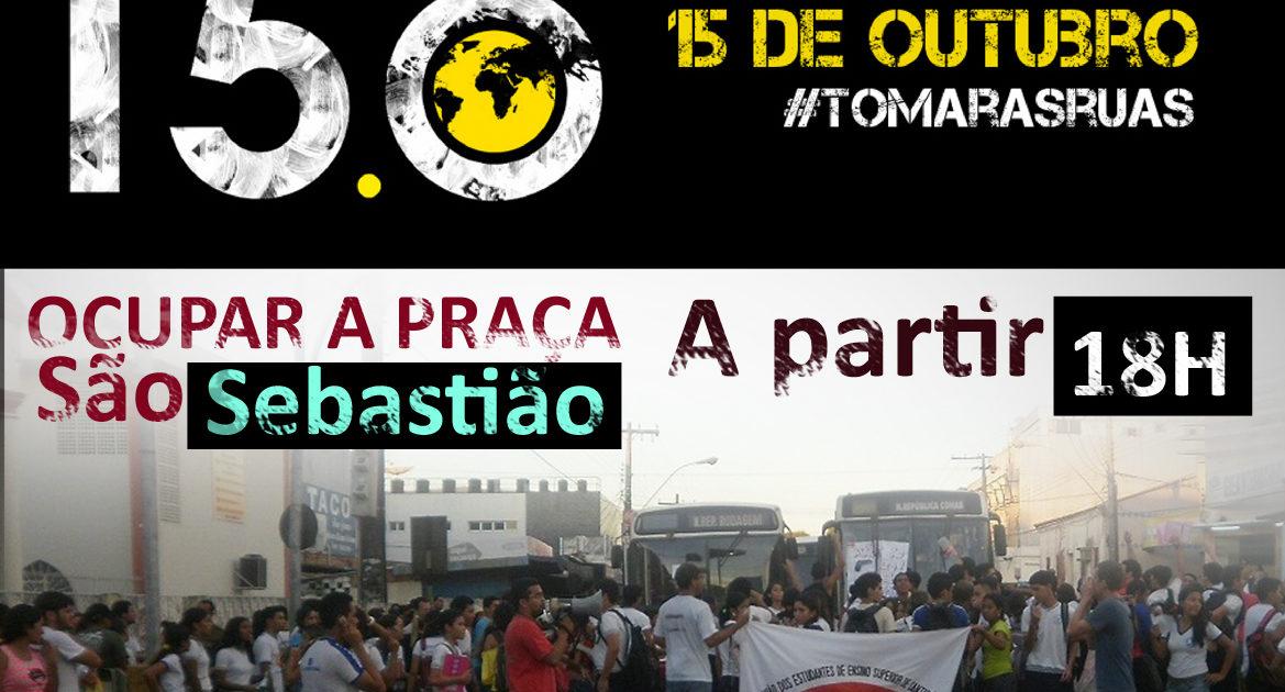 15.O: vamos ocupar a Praça São Sebastião em Santarém!