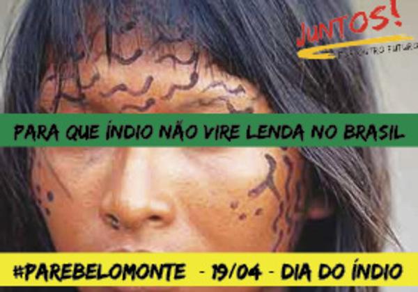 Para que o índio não vire lenda #PareBeloMonte