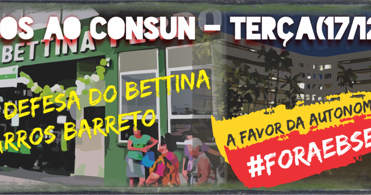Em defesa do Barros e do Bettina, todos ao CONSUN no dia 17