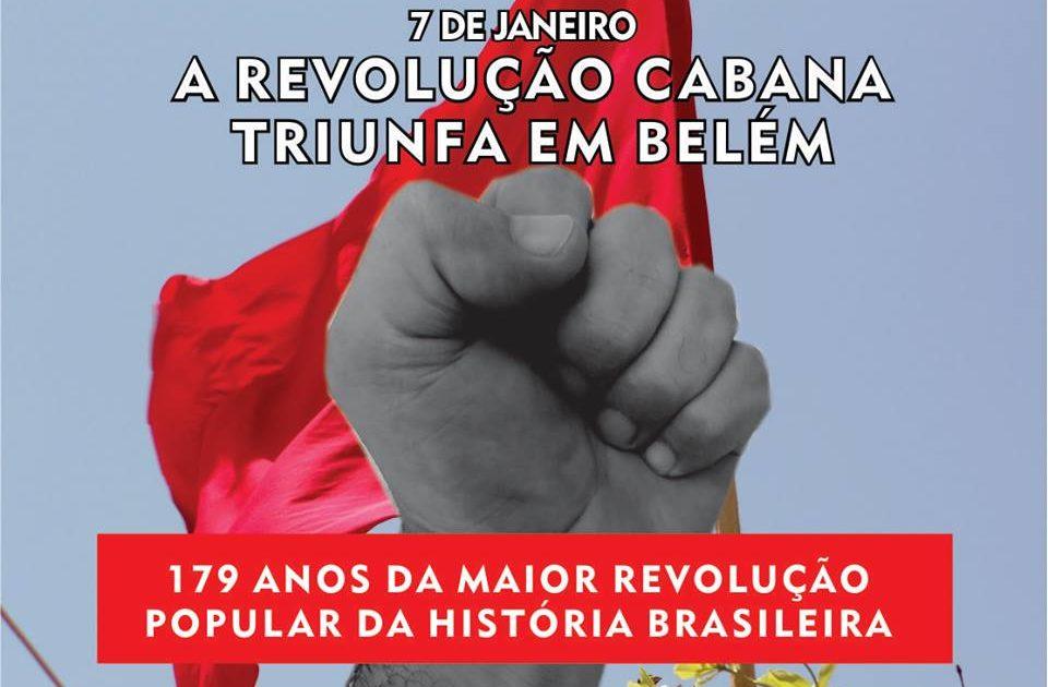 Por terra e Liberdade – Viva o 7 de Janeiro – Viva a Cabanagem.
