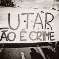 Se lutar é crime somos todos réus confessos