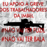 Todo apoio a luta trabalhadores da IMBEL!