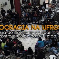 Democracia na UFRGS já! Em defesa do movimento estudantil, estamos juntos contra o Golpe do DCE!