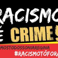 Racismo, tô FORA! #SomosTodxsSôniaRegina