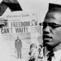 MALCOLM X: Nossa Liberdade ainda não pode esperar