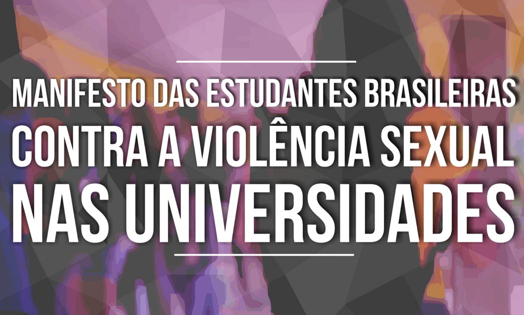 Manifesto das estudantes brasileiras contra a violência sexual nas universidades