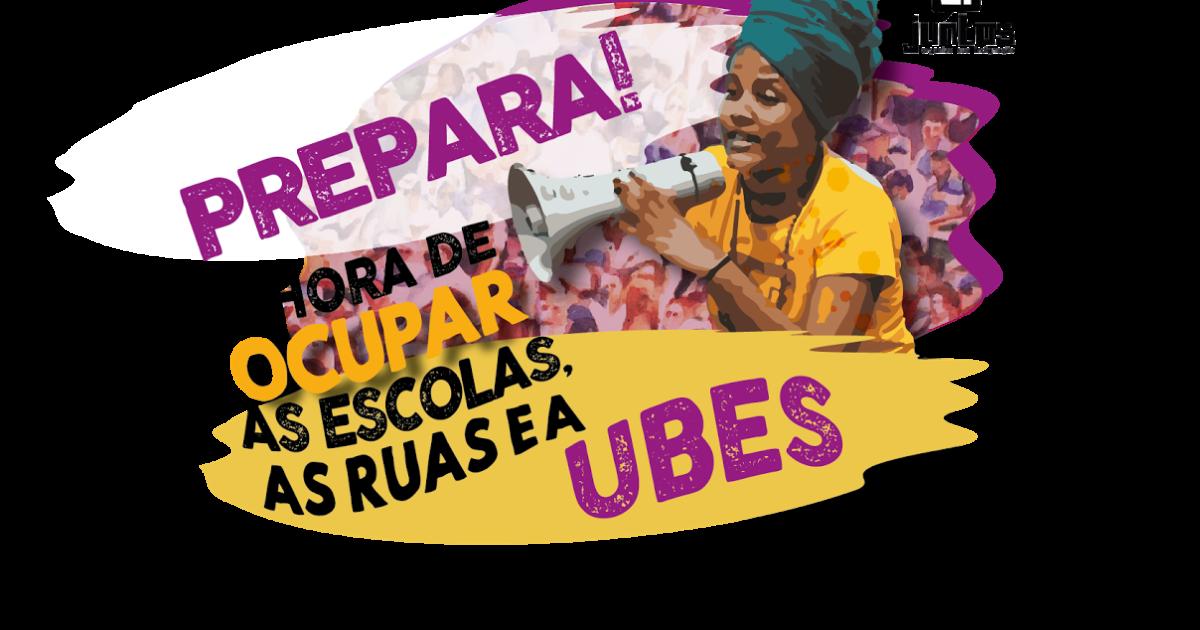 PREPARA: É hora de ocupar as escolas, as ruas e a UBES!