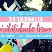 Dia da Visibilidade Trans: Queremos ser visíveis o ano inteiro