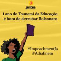 15 de maio: Um ano após o Tsunami da educação é #AdiaEnem e #ForaBolsonaro