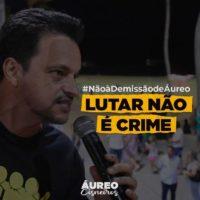 Pernambuco: Manifesto contra a demissão do servidor público e líder sindical Áureo Cisneiros