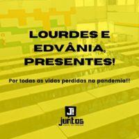 Lourdes e Edvânia, presentes!
