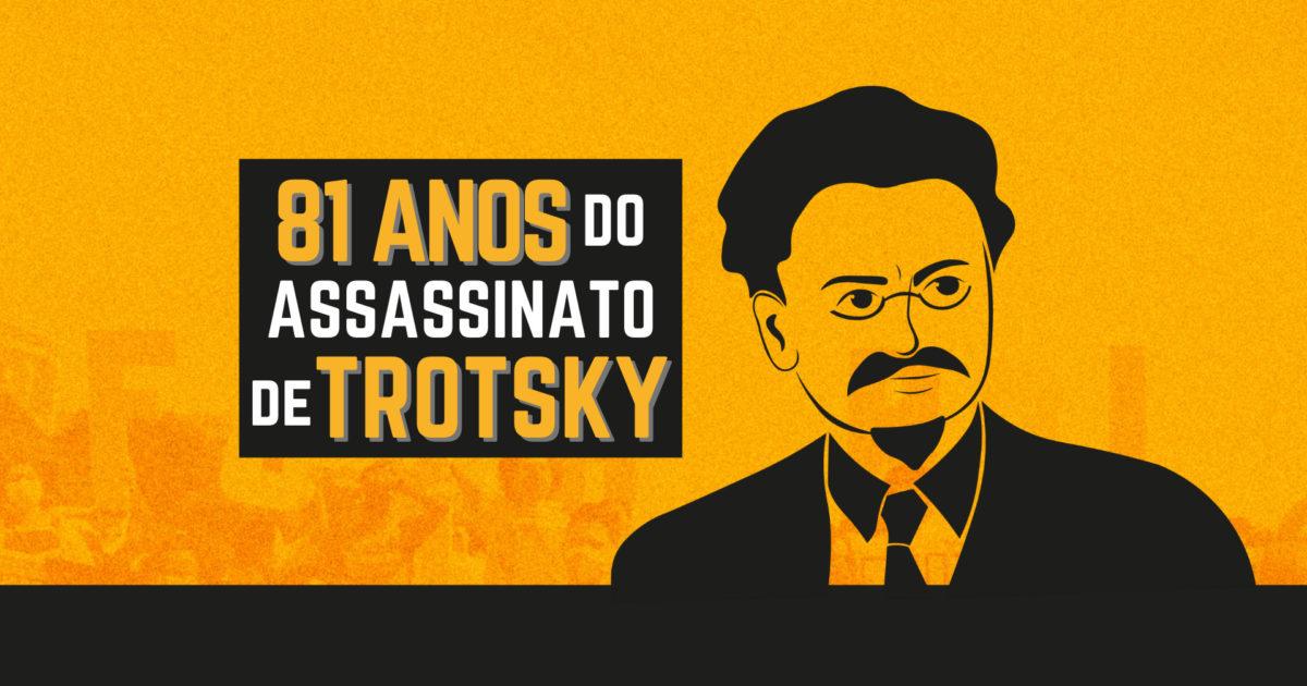 81 anos do assassinato de Trotsky